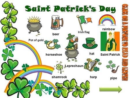 horseshoe Pot of gold rainbow beer Irish flag Saint Patrick hat shamrockharp Leprechaun pipe.
