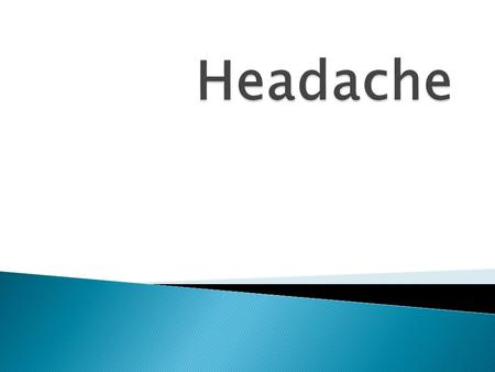  Headache is the 4th most common symptom of outpatient visits.