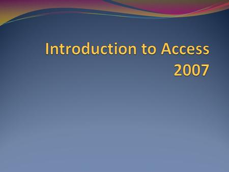 MYP QUESTION What is Access? What are the key features of Access?