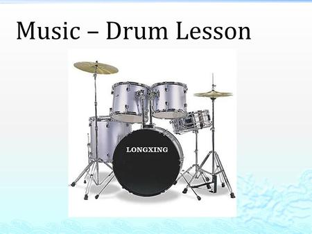 Music – Drum Lesson. Musical Instrument(s) violin guitar saxaphone drum set piano.