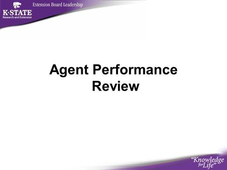 Agent Performance Review. Goals of a Performance Review Provide opportunity for self-assessment Increase job satisfaction and understanding Recognize.