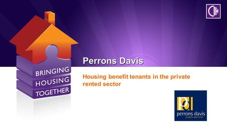 Perrons Davis Housing benefit tenants in the private rented sector.