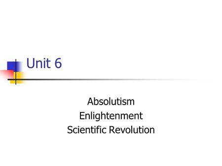 unit 4 absolutism and constitutionalism unit Textbook site for:  chapter 2: small kingdoms and mighty empires in the near  east  chapter 16: absolutism and constitutionalism in western europe (ca.