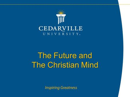 The Future and The Christian Mind. JACK! HEALTH SCIENCE CENTER.