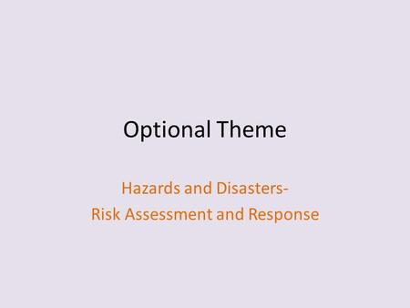 Hazards and Disasters- Risk Assessment and Response