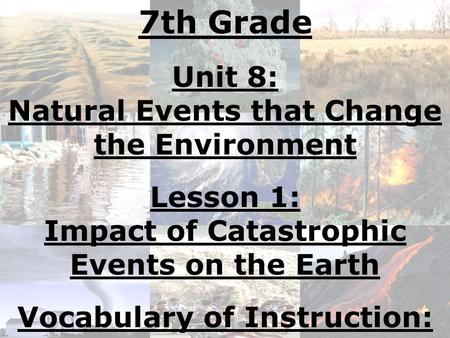 Impact of Catastrophic Events on the Earth Vocabulary of Instruction: