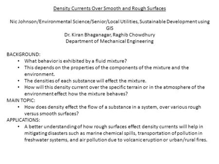 Density Currents Over Smooth and Rough Surfaces Nic Johnson/Environmental Science/Senior/Local Utilities, Sustainable Development using GIS Dr. Kiran Bhaganagar,