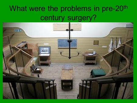 What were the problems in pre-20 th century surgery?