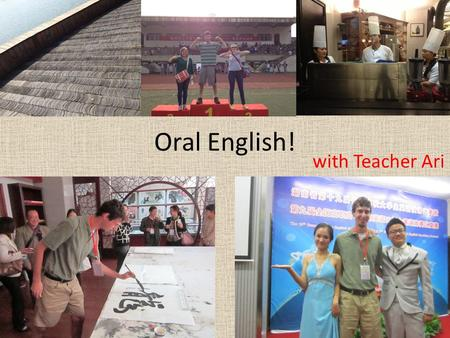 Oral English! with Teacher Ari. On your desk: Name tag Notebook Pen Roster Are you sitting in the same seat ?