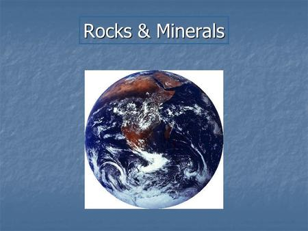 Rocks & Minerals. Minerals What is a Mineral? Naturally Occurring Naturally Occurring Solid Solid Inorganic Inorganic Definite Chemical Composition Definite.