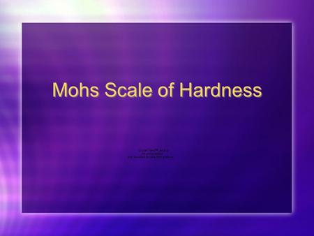Mohs Scale of Hardness. Mohs Scale History Mohs scale was devised by Friedrich Mohs in 1812 You use Mohs scale by testing your unknown mineral against.