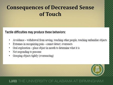 Consequences of Decreased Sense of Touch. Consequences of Decreased Dexterity.