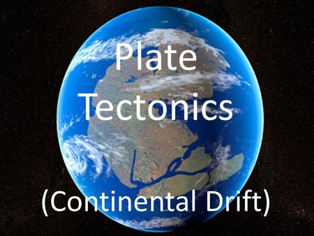 Plate Tectonics (Continental Drift). Internal vs. External Geologic Processes Internal processes occur in the earth and build up the planet's surface.