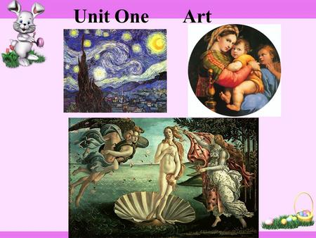Unit One Art. Can you name some famous painting and painters? painting painter.