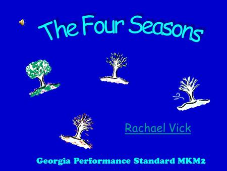 Rachael Vick Georgia Performance Standard MKM2 The Four Seasons  planets/earth/Seasons.shtml.