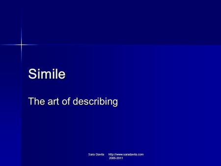 Simile The art of describing Sara Davila  2005-2011.