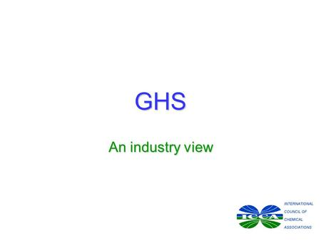 GHS An industry view. GHS response to OPS Risk reductionRisk reduction –Hazard classification basis of risk management Knowledge and informationKnowledge.