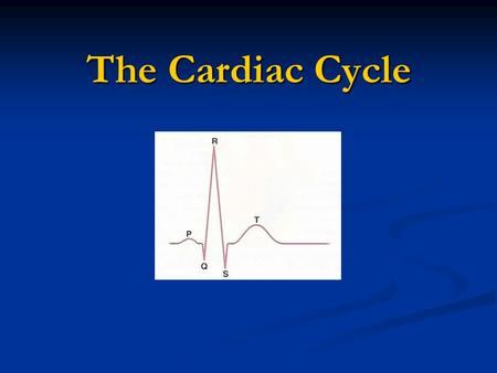 The Cardiac Cycle.