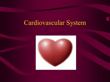 Cardiovascular System. Functions of the Cardiovascular System Supply all body tissues with oxygen and nutrients Transport cellular waste products to the.