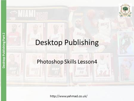 Desktop Publishing Part 2 Desktop Publishing Photoshop Skills Lesson4