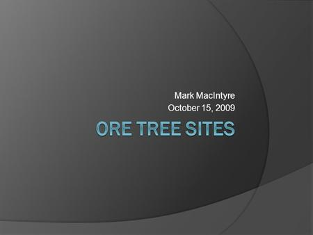 Mark MacIntyre October 15, 2009. Snapshot of Site 1 & Interactive.
