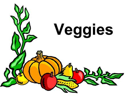 Veggies. Myths Home-grown vegetables are cheaper than in the grocery Home-grown vegetables are more nutritious Home-grown vegetables have less pesticides.