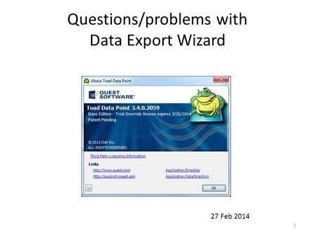 Questions/problems with Data Export Wizard 27 Feb 2014 1.