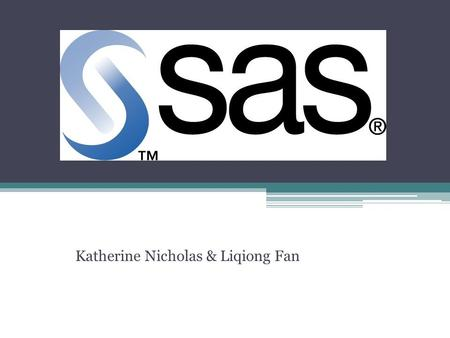 An Introduction Katherine Nicholas & Liqiong Fan.