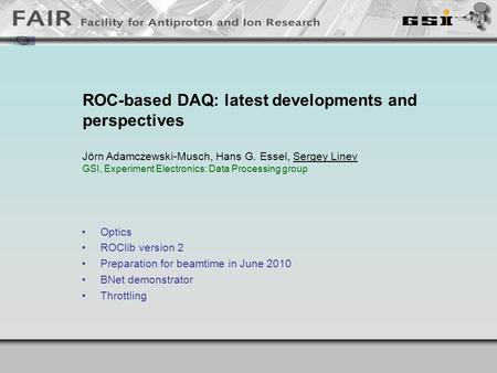 DABCDABC ROC-based DAQ: latest developments and perspectives Jörn Adamczewski-Musch, Hans G. Essel, Sergey Linev GSI, Experiment Electronics: Data Processing.
