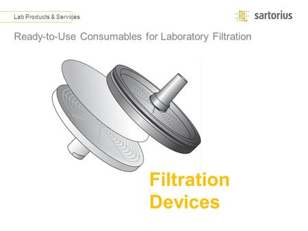 Ready-to-Use Consumables for Laboratory Filtration Lab Products & Services Filtration Devices.