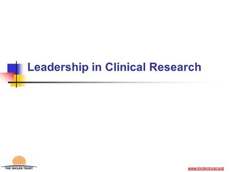 Www.inclentrust.org Leadership in Clinical Research.