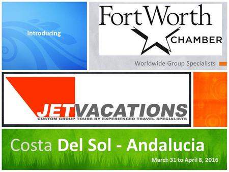 Worldwide Group Specialists Introducing Costa Del Sol - Andalucia March 31 to April 8, 2016.