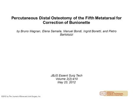 Percutaneous Distal Osteotomy of the Fifth Metatarsal for Correction of Bunionette by Bruno Magnan, Elena Samaila, Manuel Bondi, Ingrid Bonetti, and Pietro.