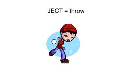 JECT = throw. Dejected (adj.) – to feel sad; to feel thrown down in spirit.