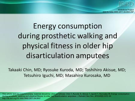 This article and any supplementary material should be cited as follows: Chin T, Kuroda R, Akisue T, Iguchi T, Kurosaka M. Energy consumption during prosthetic.