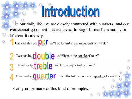 I n our daily life, we are closely connected with numbers, and our lives cannot go on without numbers. In English, numbers can be in different forms,