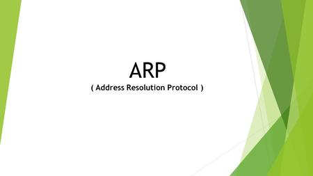ARP ( Address Resolution Protocol ). What Is IP ? What Is Mac Address ? Mapping Types : Static Mapping Dynamic Mapping ARP RARP.