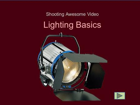 Lighting Basics Shooting Awesome Video Lighting Basics.