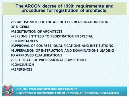 ARC 807: Professional Practice and Procedure Department of Architecture, Federal University of Technology, Akure, Nigeria ARC 807: Professional Practice.