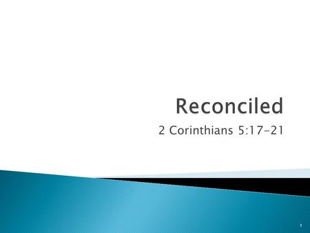 10/18/2015 am Reconciled 2 Corinthians 5:17-21 Micky Galloway.