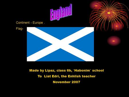 "Continent - Europe. Flag- Made by Lipaz, class 6b, "" Habonim "" school To Liat Edri, the Enhlish teacher November 2007."