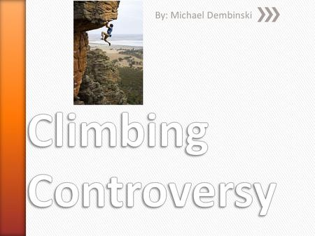 By: Michael Dembinski. » Some climbing gear can harm the rock just by using it.
