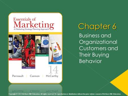 Business and Organizational Customers and Their Buying Behavior