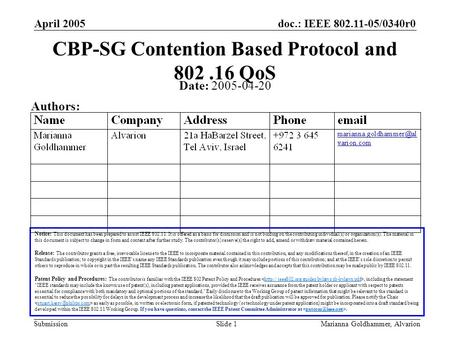 Doc.: IEEE 802.11-05/0340r0 Submission April 2005 Marianna Goldhammer, AlvarionSlide 1 CBP-SG Contention Based Protocol and 802.16 QoS Notice: This document.