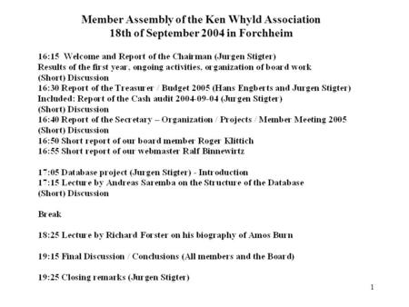 1 Member Assembly of the Ken Whyld Association 18th of September 2004 in Forchheim.