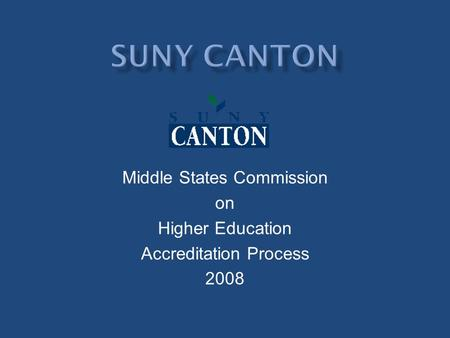 Middle States Commission on Higher Education Accreditation Process 2008.