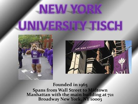 Founded in 1965 Spans from Wall Street to Midtown Manhattan with the main building at 721 Broadway New York, NY 10003.