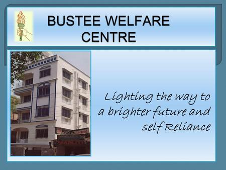 Established in 1968. Smiling faces of Bustee Welfare Centre.