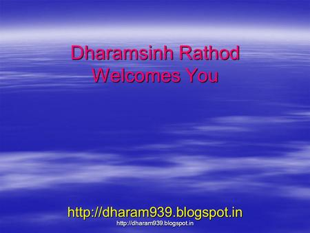 Dharamsinh Rathod Welcomes You