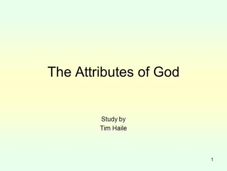 The Attributes of God Study by Tim Haile.